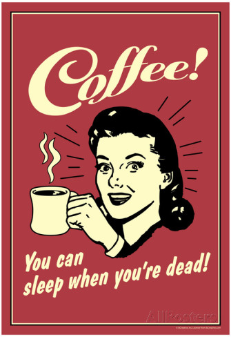 coffee-you-can-sleep-when-you-are-dead-funny-retro-poster